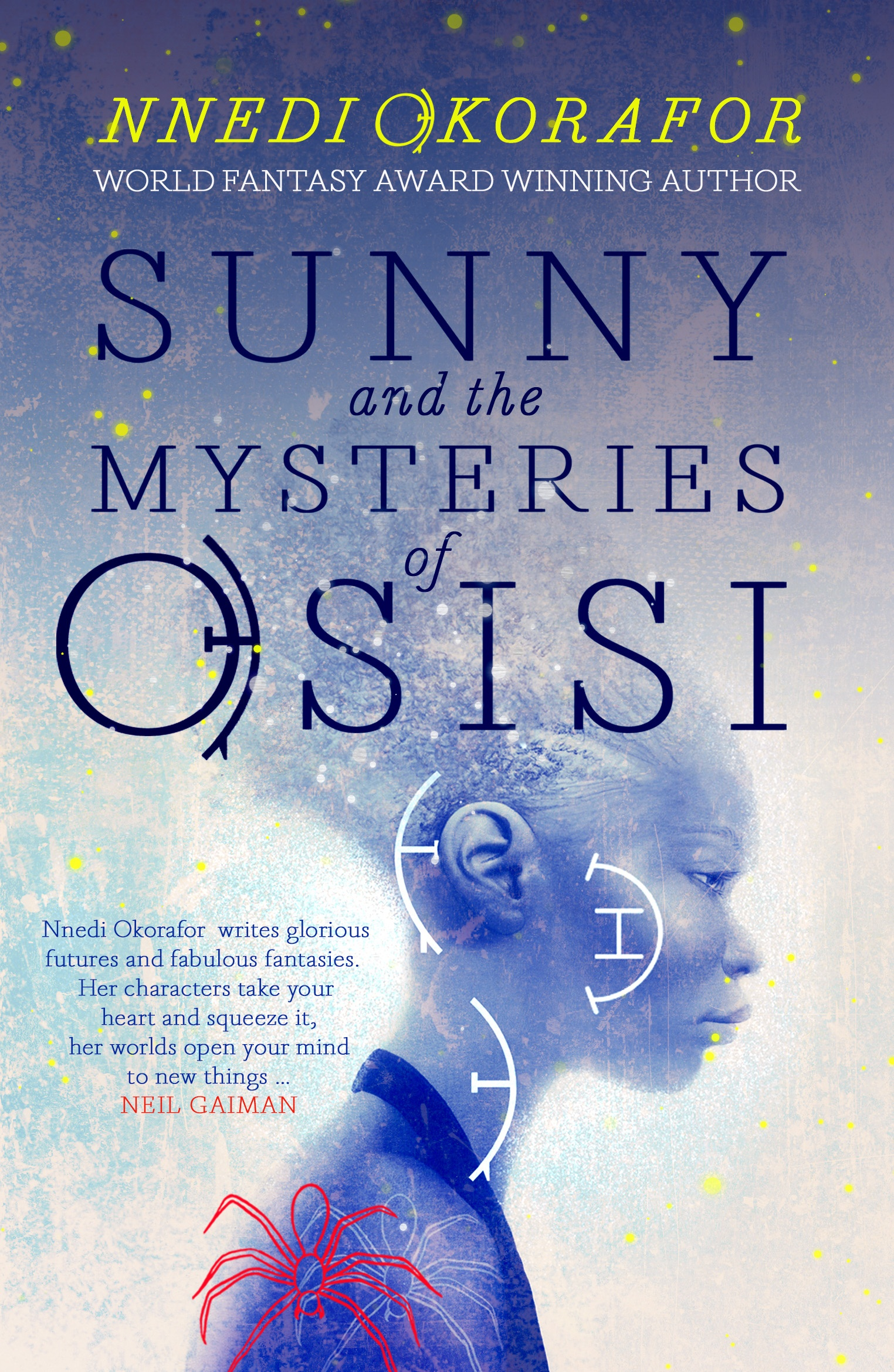 "Cassava Republic Press Reveals Cover For African Edition Of Nnedi Okorafor's ""Sunny And The Mysteries Of Osisi"
